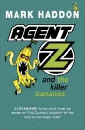 book cover of Agent Z and the Killer Bananas by Mark Haddon