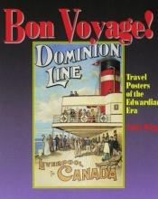 book cover of Bon Voyage!: Posters of the Edwardian Era by Julia Wigg