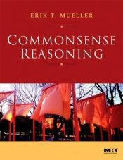 book cover of Commonsense Reasoning by Erik T. Mueller