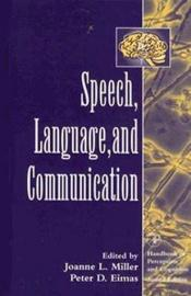 book cover of Speech, Language, and Communication (Handbook Of Perception And Cognition) by
