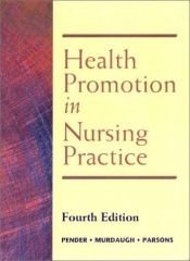 book cover of Health Promotion in Nursing Practice (5th Edition) (HEALTH PROMOTION IN NURSING PRACTICE ( PENDER)) by Carolyn L. Murdaugh|Mary Ann Parsons|Nola J. Pender