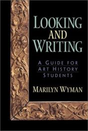 book cover of Looking and Writing: A Guide for Art History Students by Marilyn Wyman