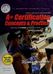 book cover of A certification : concepts and practice : featuring examGEAR interactive CD-ROM by Charles J. Brooks