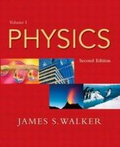 book cover of Physics, Vol. 1 by James S Walker