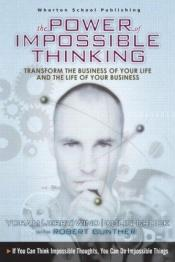 book cover of The Power of Impossible Thinking: Transform the Business of Your Life and the Life of Your Business by Colin Crook