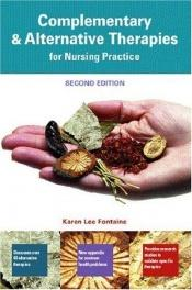 book cover of Complementary and alternative therapies for nursing practice by Karen Lee Fontaine