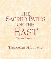 book cover of The Sacred Paths of the East by Theodore M. Ludwig