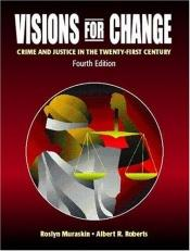 book cover of Visions for Change: Crime and Justice in the Twenty-First Century by Roslyn Muraskin