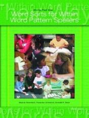 book cover of Words Their Way: Word Sorts for Within Word Pattern Spellers by Marcia Invernizzi