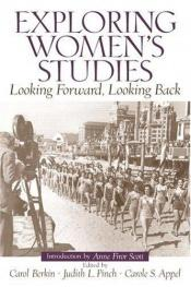 book cover of Exploring Women's Studies: Looking Forward, Looking Back (MySearchLab Series) by Carol Berkin