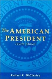 book cover of The American president by Robert E. Diclerico