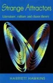 book cover of Strange Attractors: Literature, Culture and Chaos Theory by Harriett Hawkins