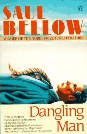 book cover of Dangling Man by Saul Bellow|Walter Hasenclever