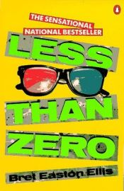 book cover of Less Than Zero by Bret Easton Ellis