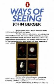 book cover of Ways of seeing: based on the BBC television series by John Berger
