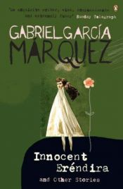 book cover of The Incredible and Sad Tale of Innocent Eréndira and Her Heartless Grandmother by Gabriel Garcia Marquez