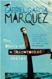 book cover of The Story of a Shipwrecked Sailor by Gabriel Garcia Marquez