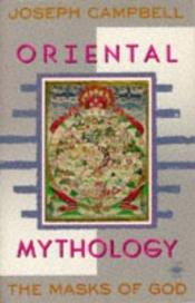 book cover of The Masks of God: Oriental Mythology v. 2 (Arkana) by Joseph Campbell