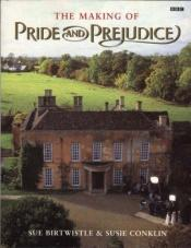 book cover of The making of Pride and Prejudice by Sue Birtwistle|Susie Conklin