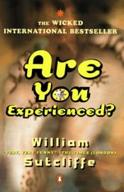 book cover of Are you experienced? by William Sutcliffe