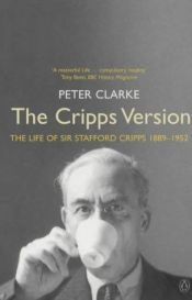book cover of The Cripps version : the life of Sir Stafford Cripps 1889-1952 by Peter Clarke