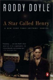 book cover of A Star Called Henry by Roddy Doyle