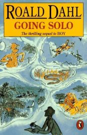 book cover of Going Solo by Roald Dahl