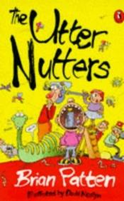 book cover of The Utter Nutters (Puffin Poetry) by Brian Patten