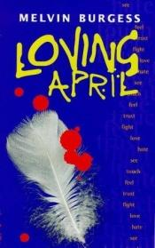 book cover of Loving April (Puffin Teenage Fiction) by Melvin Burgess