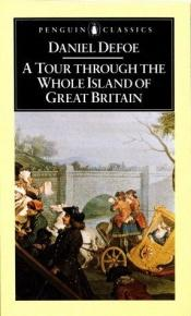 book cover of A tour thro' the whole island of Great Britain by Daniel Defoe