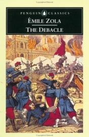 book cover of The Debacle : 1870-71 (The Penguin Classics) by Emile Zola