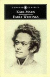 book cover of Early Writings by Karl Marx