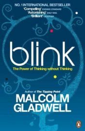 book cover of Blink: The Power of Thinking Without Thinking by Malcolm Gladwell