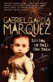 book cover of Living to Tell the Tale by Gabriel García Márquez