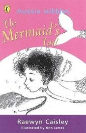 book cover of The Mermaid's Tail by Raewyn Caisley