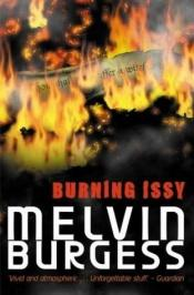 book cover of Burning Issy by Melvin Burgess