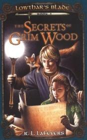 book cover of The Secrets of Grim Wood by R. L. LaFevers