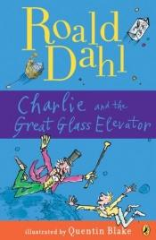 book cover of Charlie and the Great Glass Elevator by Roald Dahl