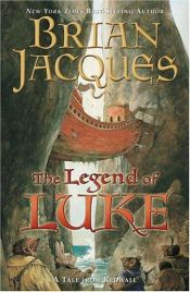 book cover of The Legend of Luke by Brian Jacques
