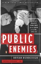 book cover of Public Enemies: America's Greatest Crime Wave and the Birth of the FBI, 1933-34 by Bryan Burrough