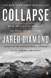 book cover of Collapse: How Societies Choose to Fail or Succeed by Jared Diamond