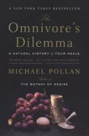 book cover of The Omnivore's Dilemma: A Natural History of Four Meals by 迈克尔·波伦