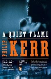 book cover of A Quiet Flame by Philip Kerr