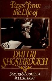 book cover of Pages from the Life of Dmitri Shostakovich by Dmitri Sollertinsky