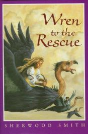 book cover of Wren 01 Wren To The Rescue by Sherwood Smith