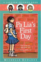 book cover of Pa Lia's First Day: A Jackson Friends Book by Michelle Edwards