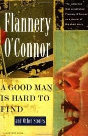 book cover of A Good Man Is Hard to Find by Flannery O'Connor