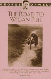 book cover of The Road to Wigan Pier by George Orwell
