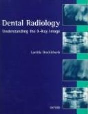 book cover of Dental radiology : understanding the x-ray image by Laetitia Brocklebank
