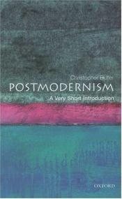 book cover of Very Short Introductions - Postmodernism: A Very Short Introduction by Christopher Butler